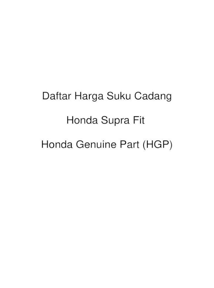 Daftar Harga Suku Cadang Honda Supra Fit Honda Mpm Motor Co Id Hgp Harga Suku Cadang Harga Suku Cadang Honda Supra Fit Honda Genuine Nomor Suku Cadang Nama Suku Cadang Harga Rp Pdf Document